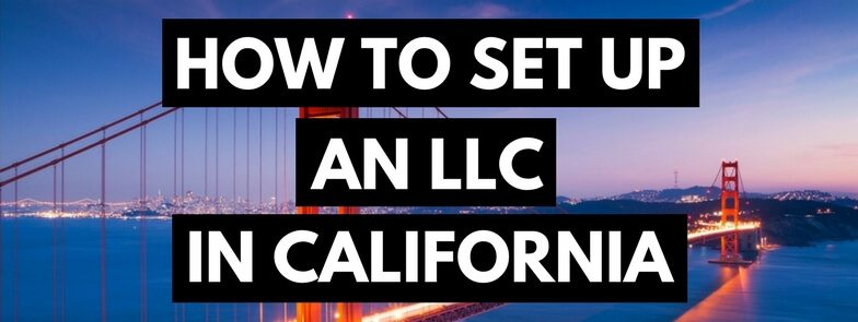How to Set Up an LLC in California
