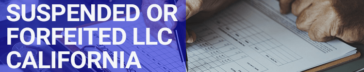 Suspended or Forfeited LLC California