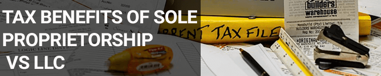Tax Benefits of Sole Proprietorship vs LLC