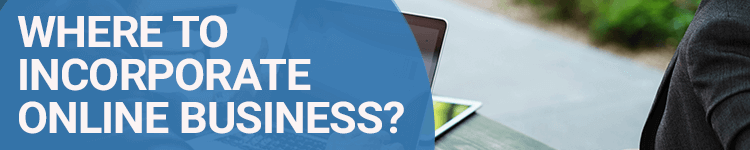 Where to Incorporate Online Business