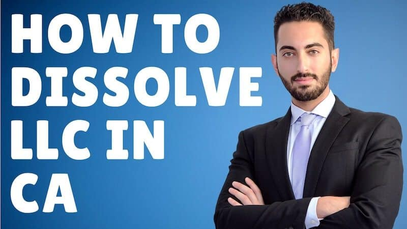 How to Dissolve an LLC in California (Updated In 2018)