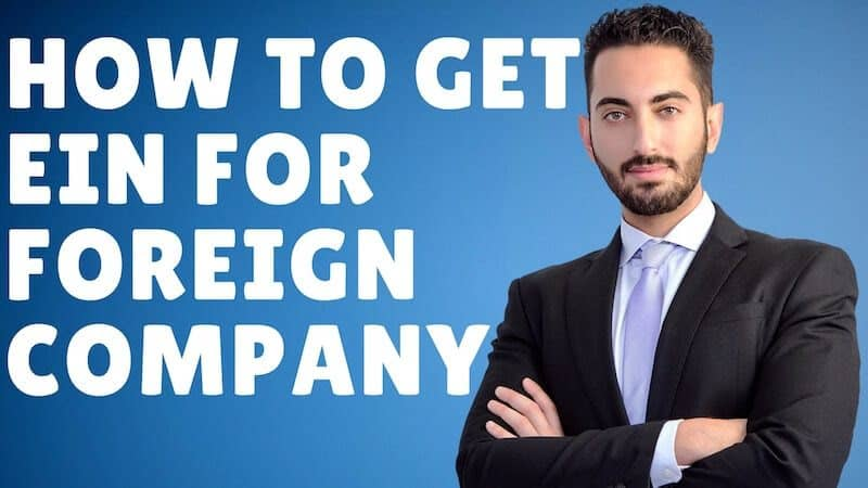 How to Get EIN for Foreign Company