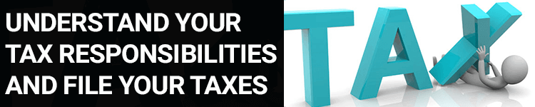 Understand your tax responsibilities and file your taxes